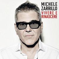 Michele Zarrillo – Vivere E Rinascere