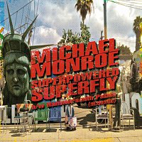 Michael Monroe – Superpowered Superfly
