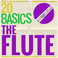 Various  Artists – 20 Basics: The Flute (20 Classical Masterpieces)