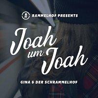Gina, der SchRammelhof – Joah um Joah