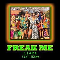 Ciara – Freak Me (feat. Tekno)
