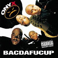 Onyx – Bacdafucup