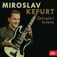 Miroslav Kefurt – Zpívající kytara