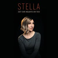 Stella – Set Our Hearts On You
