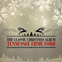 Tennessee Ernie Ford – The Classic Christmas Album (Remastered)