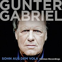 Gunter Gabriel – Sohn aus dem Volk - German Recordings
