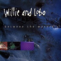 Willie, Lobo – Between The Waters