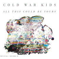 Cold War Kids – All This Could be Yours