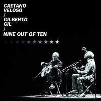 Caetano Veloso, Gilberto Gil – Nine Out of Ten (Ao Vivo)