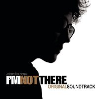 Original Soundtrack – I'm Not There (Music From The Motion Picture)