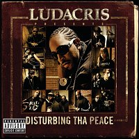 Ludacris, Disturbing Tha Peace – Ludacris Presents...Disturbing Tha Peace