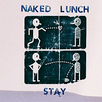 Naked Lunch – Stay