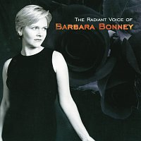 Barbara Bonney – Barbara Bonney - The Radiant Voice of Barbara Bonney