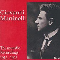 Giovanni Martinelli – Giovanni Martinelli - The Acoustic Recordings 1913 - 1923