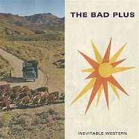 The Bad Plus – Inevitable Western