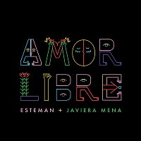 Esteman, Javiera Mena – Amor Libre