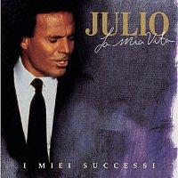 Julio Iglesias – La Mia Vita, I Miei Successi (New)