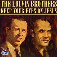 The Louvin Brothers – Keep Your Eyes On Jesus