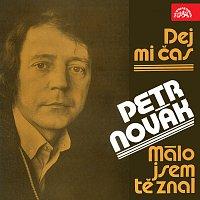 Petr Novák – Dej mi čas / Málo jsem tě znal