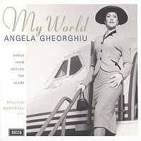 Angela Gheorghiu, Malcolm Martineau – My World - Songs from around the Globe