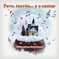 Cantores De Hispalis – Pavo, Turrón...Y A Cantar