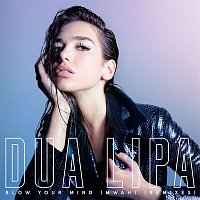 Dua Lipa – Blow Your Mind (Mwah) [Remixes]