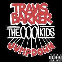 Travis Barker, The Cool Kids – Jump Down [Explicit Version]