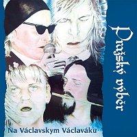 Pražský výběr – Na Václavskym Václaváku (Live)