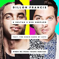 Dillon Francis, Sultan & Ned Shepard, The Chain Gang Of 1974 – When We Were Young