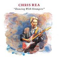 Chris Rea – Dancing With Strangers (Bonus Track Version)