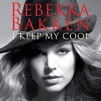 Rebekka Bakken – I Keep My Cool