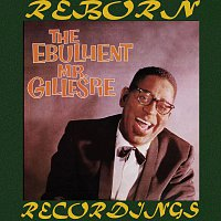 Dizzy Gillespie – The Ebullient Mr. Gillespie (HD Remastered)