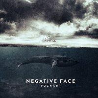 Negative Face – Poznání