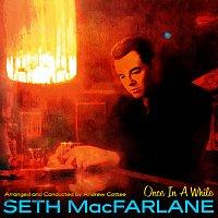 Seth MacFarlane – Once In A While