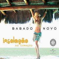 Babado Novo – Insolacao No Coracao