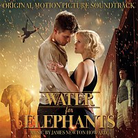 James Newton Howard, Peter Anthony – Water for Elephants