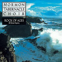 Alexander Schreiner, Frank Asper, The Mormon Tabernacle Choir, Richard P. Condie, Traditional – Rock of Ages - 30 Favorite Hymns