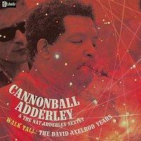 Cannonball Adderley, Nat Adderley Sextet – Walk Tall: The David Axelrod Years