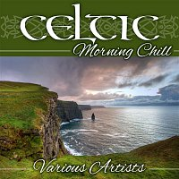 Various Artists.. – Celtic Morning Chill