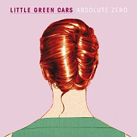Little Green Cars – Absolute Zero