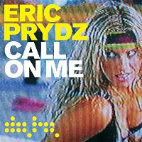 Eric Prydz – Call On Me (Remixes)