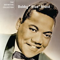 "Bobby ""Blue"" Bland – The Definitive Collection"