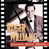 Roger Williams – Greatest Movie Themes