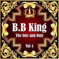 B.B. King – B.B King: The One and Only Vol 4