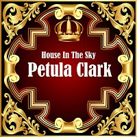 Petula Clark – House In The Sky