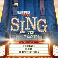 Různí interpreti – Sing ?Ven y Canta! [Soundtrack Oficial De Sing: Ven Y Canta Edicion De Lujo]