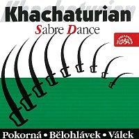 Mirka Pokorná, Jiří Bělohlávek, Vladimír Válek a další – Chačaturjan: Šavlový tanec