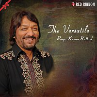 The Versatile- Roop Kumar Rathod