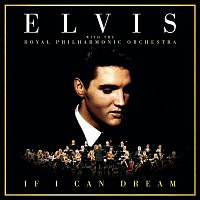 Elvis Presley & The Royal Philharmonic Orchestra – If I Can Dream: Elvis Presley with the Royal Philharmonic Orchestra