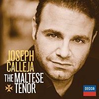 Joseph Calleja, L'Orchestre de la Suisse Romande, Marco Armiliato – Joseph Calleja - The Maltese Tenor – CD